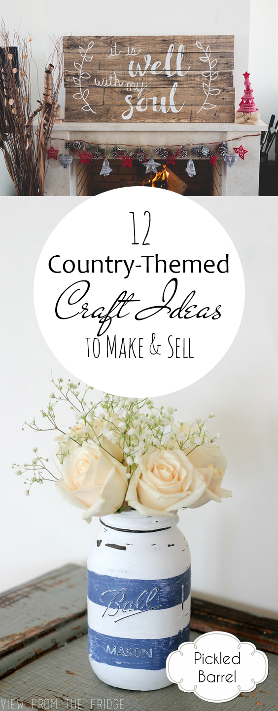 12 Country-Themed Craft Ideas to Make & Sell - Pickled Barrel