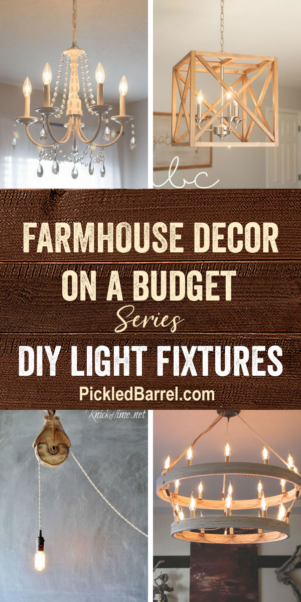 Farmhouse Decor on a Budget Series: DIY Light Fixtures