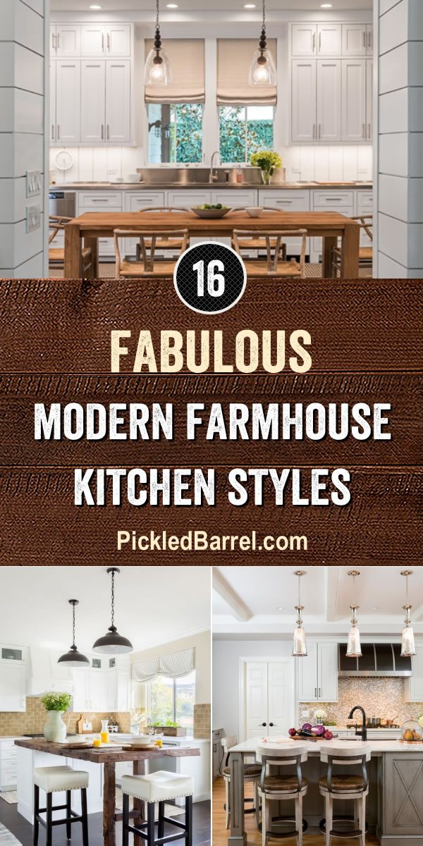 16 Fabulous Modern Farmhouse Kitchen Styles - Pickled Barrel