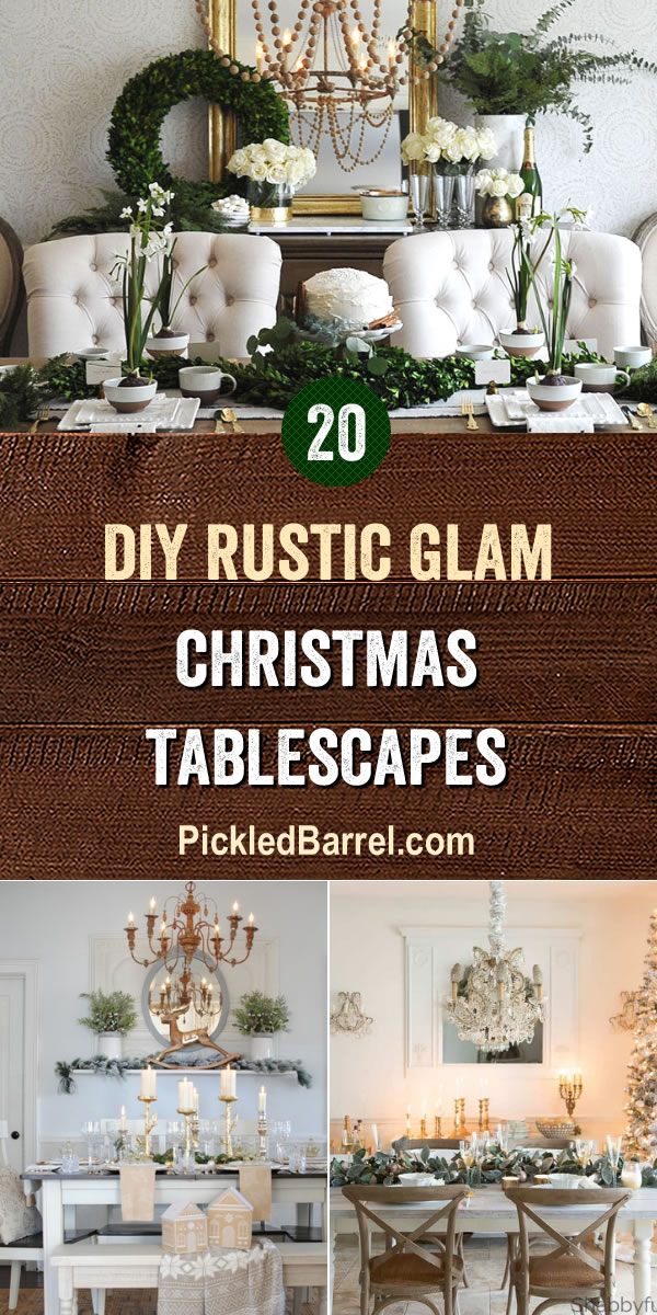 DIY Rustic Glam Christmas Tablescapes - Rustic and glamorous styles are combined in these gorgeous DIY farmhouse Christmas tablescapes.