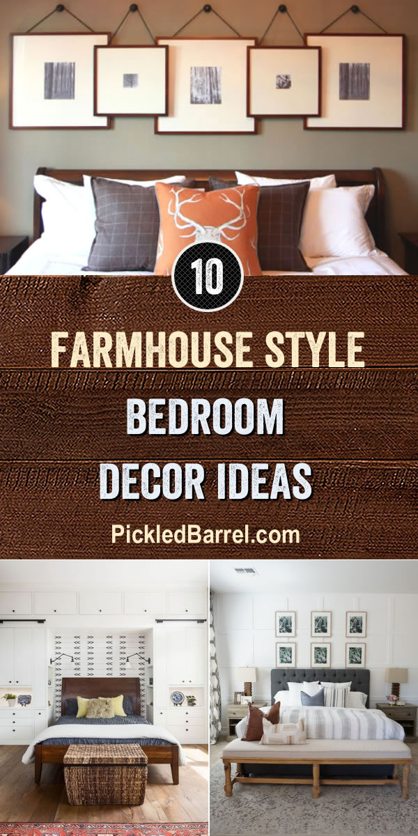 Farmhouse Style Bedroom Decor Ideas - PickledBarrel.com