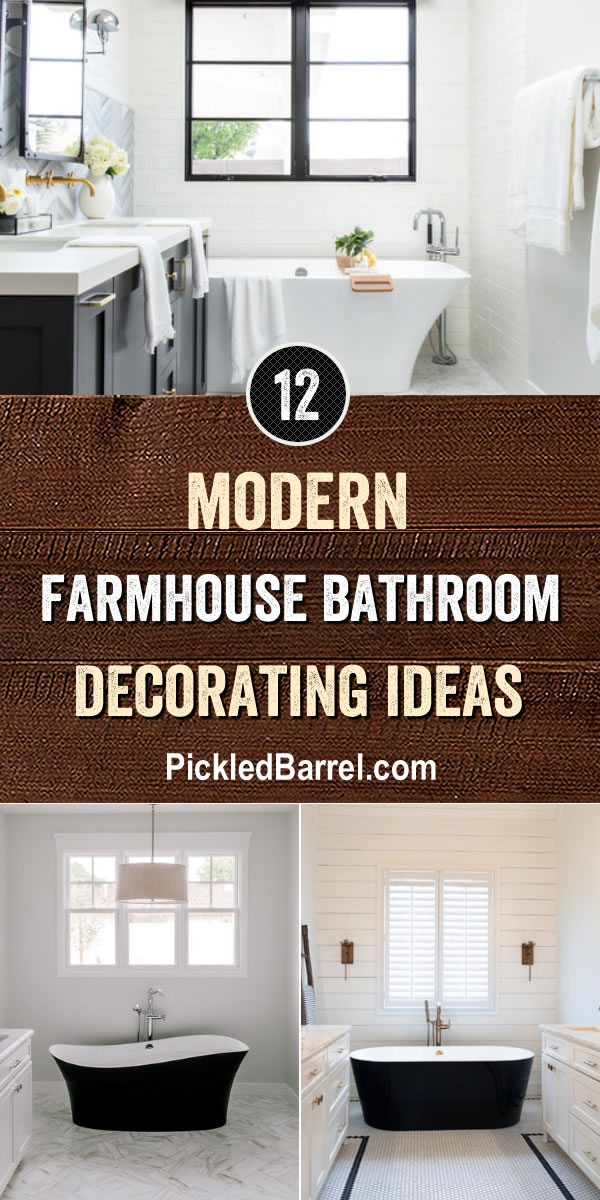 Modern Farmhouse Bathroom Decorating Ideas - Pickled Barrel