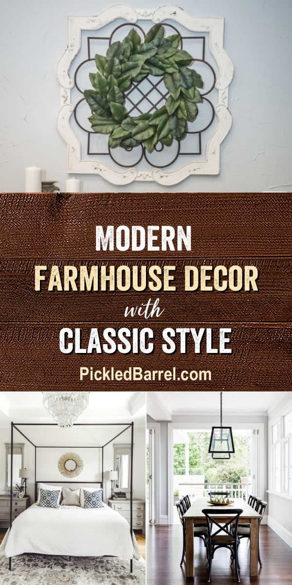 Modern Farmhouse Decor with Classic Style - PickledBarrel.com