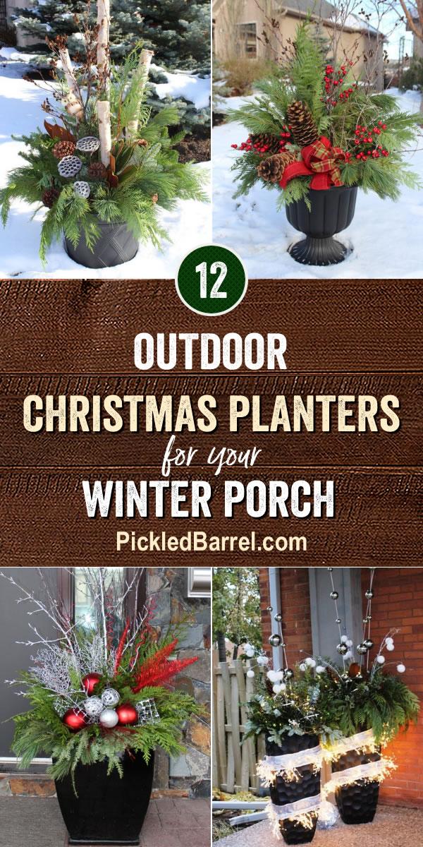 Outdoor Christmas Planters for your Winter Porch - PickledBarrel.com