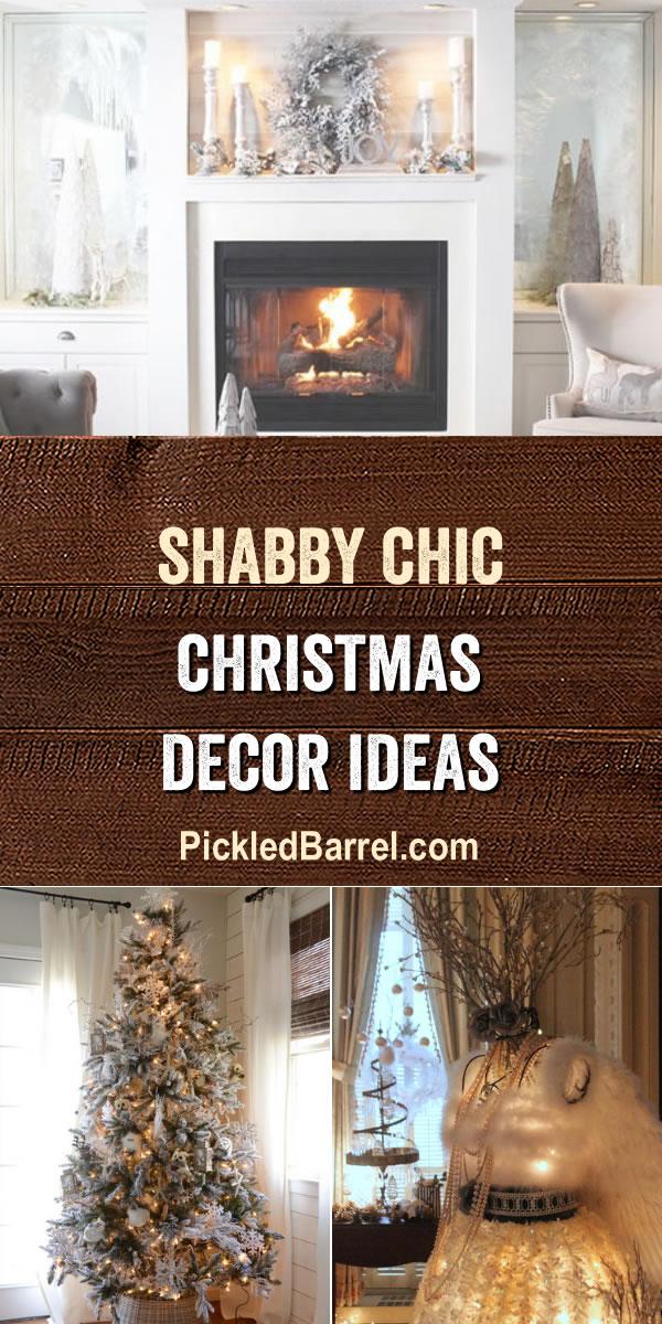Shabby Chic Farmhouse Christmas Decor Ideas - PickledBarrel.com