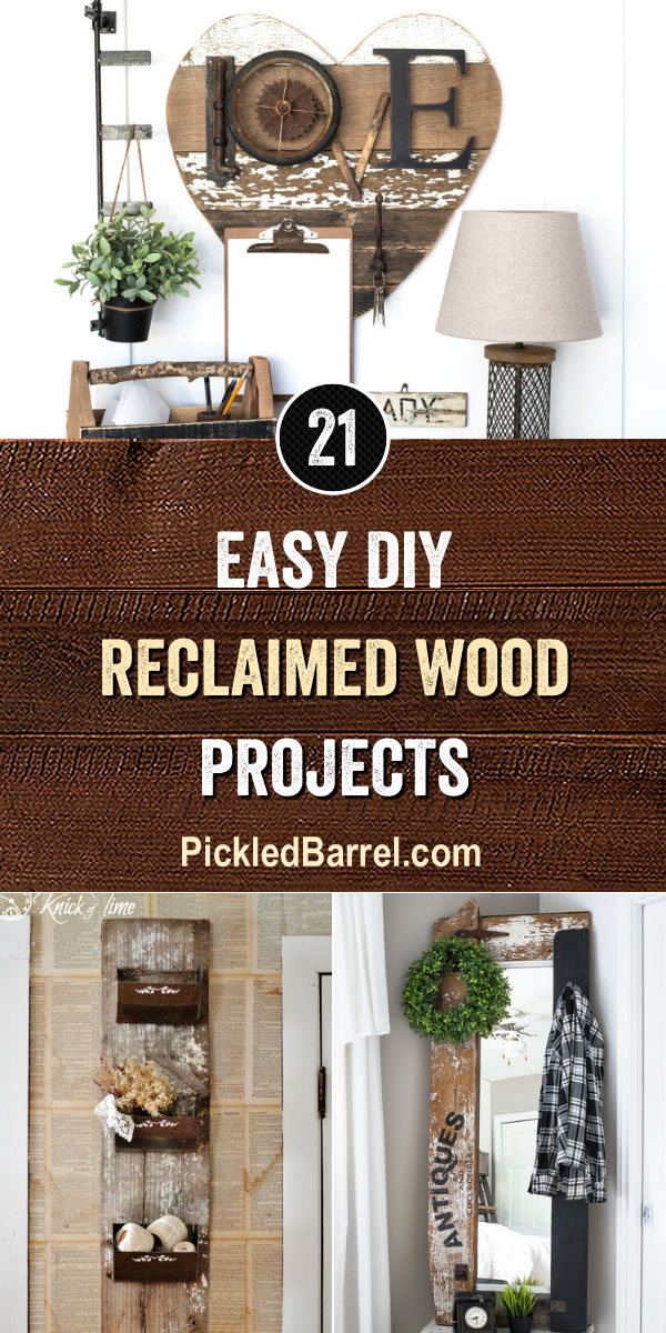 Easy DIY Reclaimed Wood Projects - PickledBarrel.com