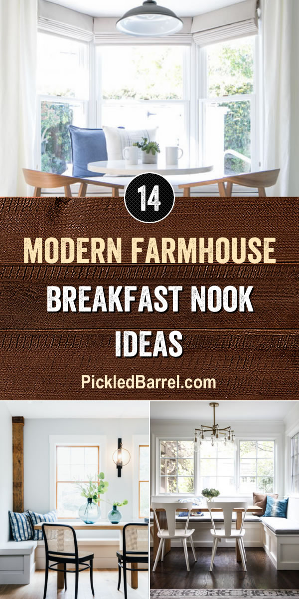 Modern Farmhouse Breakfast Nook Ideas - PickledBarrel.com