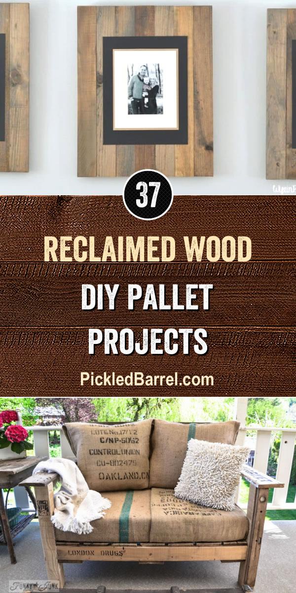 Reclaimed Wood DIY Pallet Projects - PickledBarrel.com