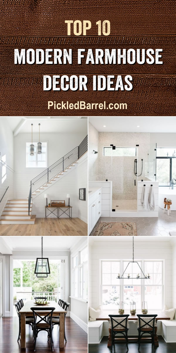 Top 10 Modern Farmhouse Decor Ideas - The most popular Modern Farmhouse Decor Ideas from our blog - PickledBarrel.com