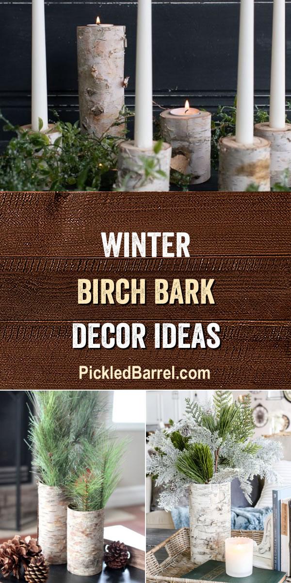 Winter Birch Bark Decor Ideas - PickledBarrel.com