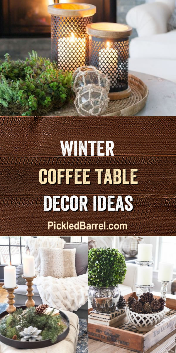 Winter Coffee Table Decor Ideas - PickledBarrel.com