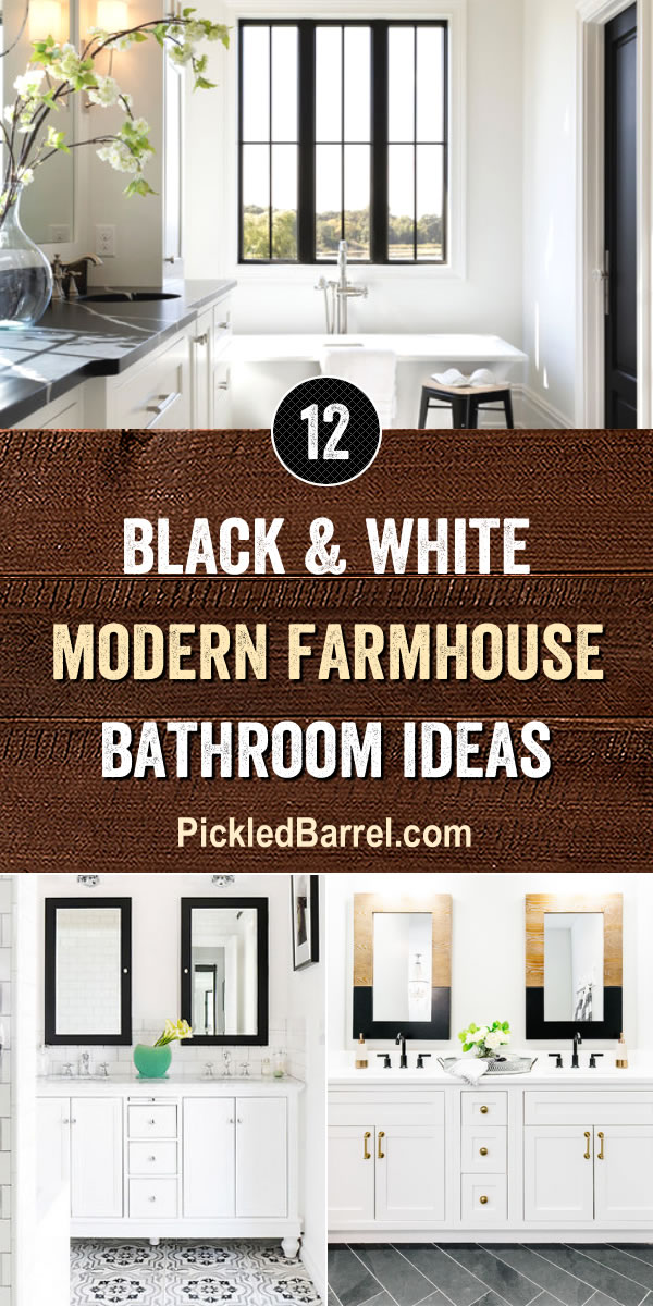 Black and White Modern Farmhouse Bathroom Ideas
