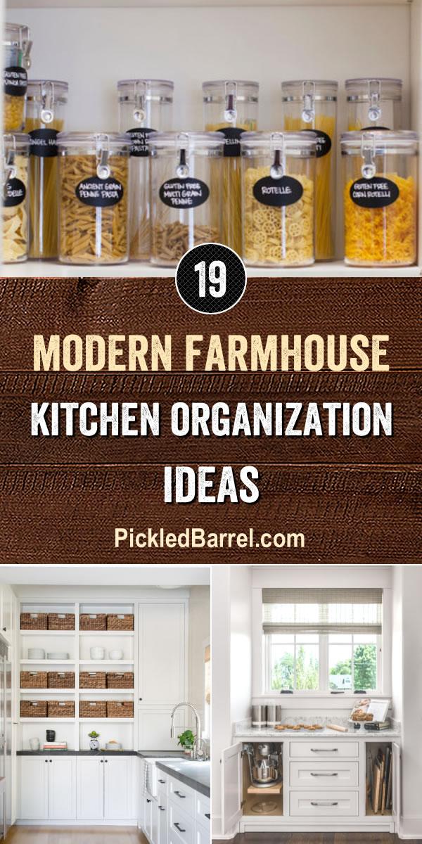 Modern Farmhouse Kitchen Organization Ideas - PickledBarrel.com