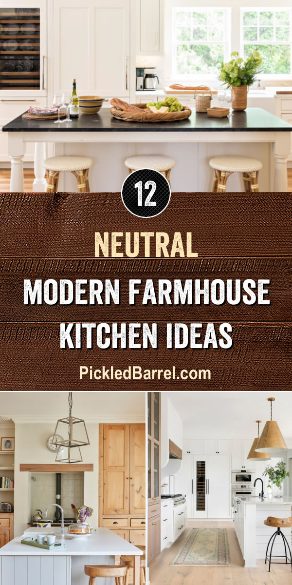 Neutral Modern Farmhouse Kitchen Ideas - PickledBarrel.com