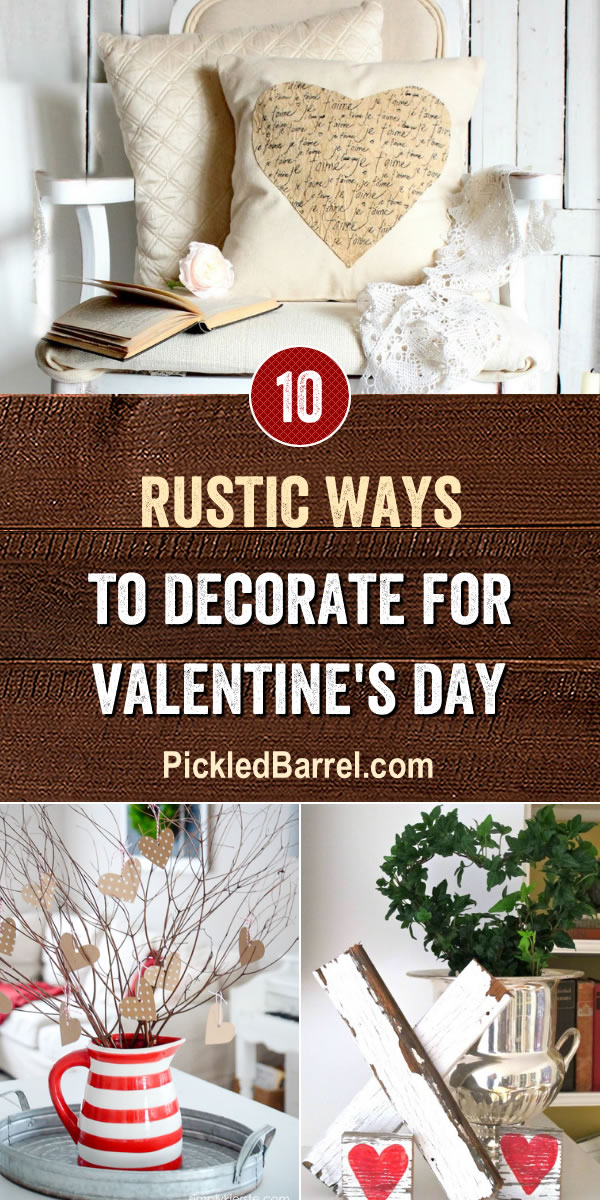Rustic Ways To Decorate For Valentine's Day - PickledBarrel.com
