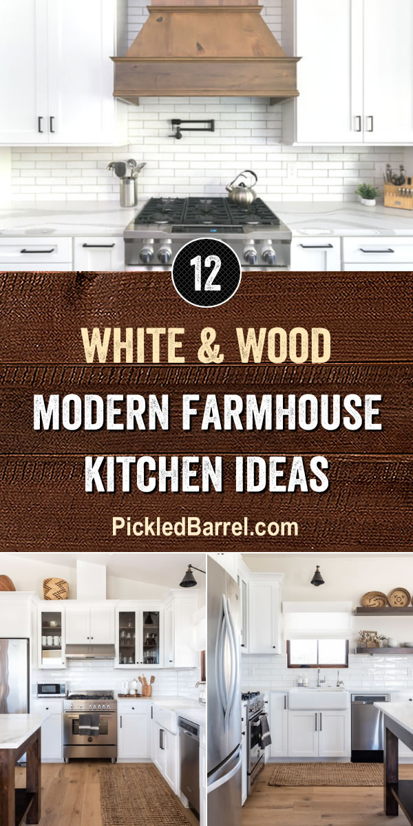 White and Wood Modern Farmhouse Kitchen Ideas - PickledBarrel.com