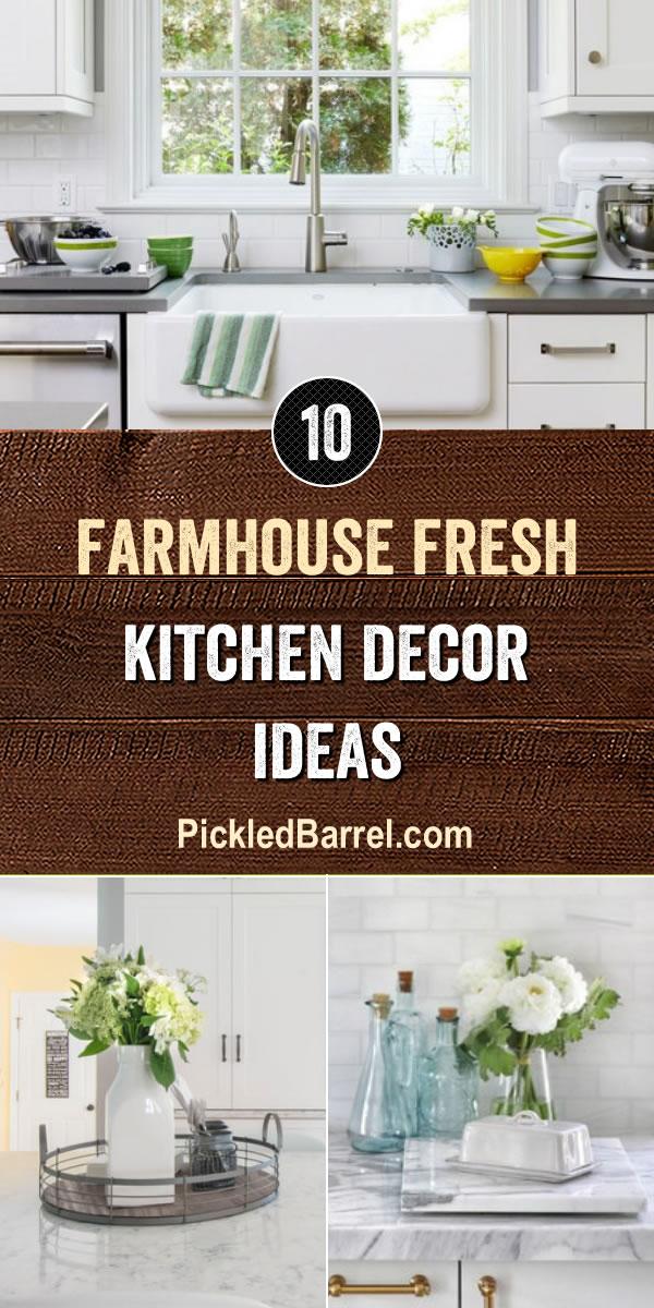 Farmhouse Fresh Kitchen Decor Ideas - PickledBarrel.com