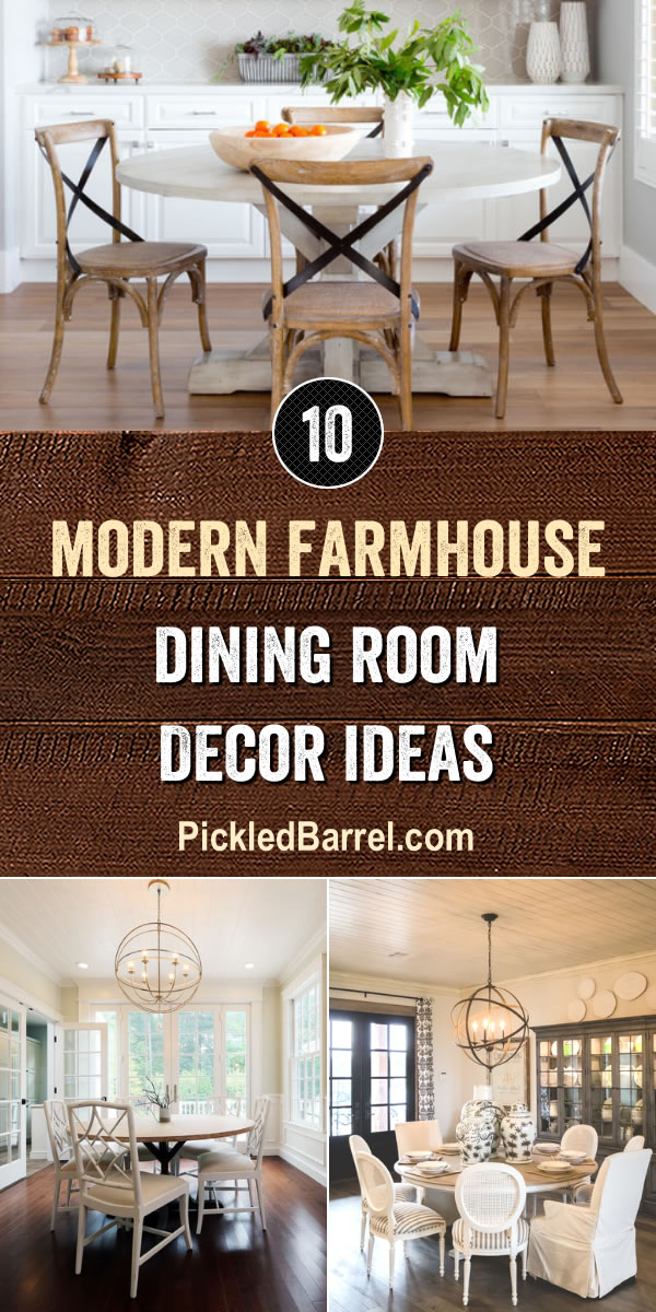 Modern Farmhouse Dining Room Decor Ideas - PickledBarrel.com