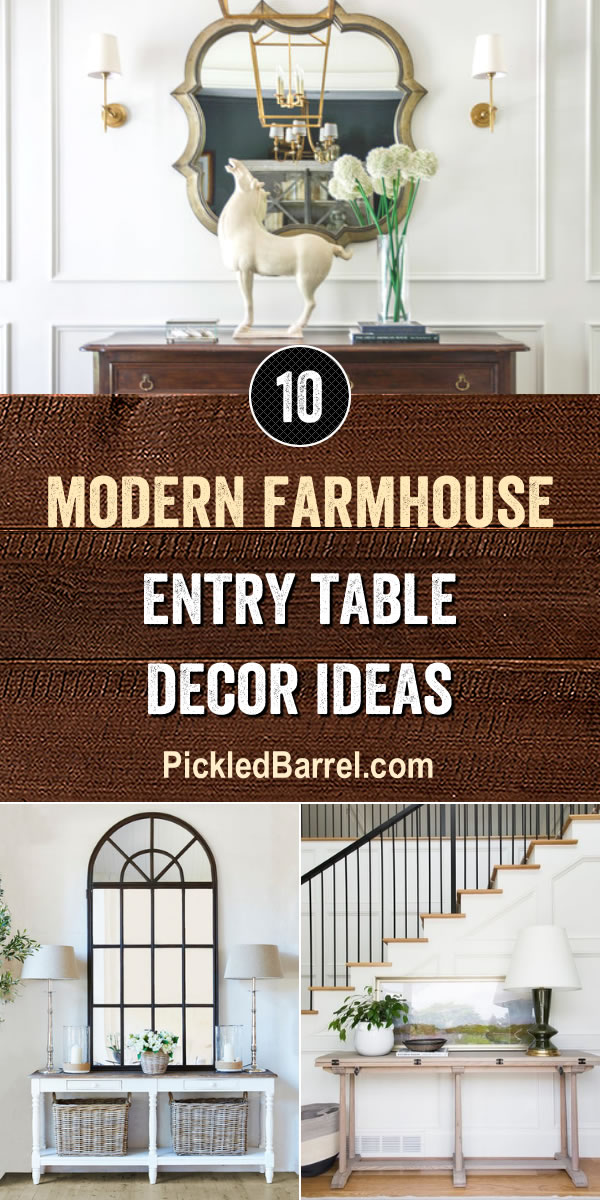 Modern Farmhouse Entry Table Decor Ideas - PickledBarrel.com