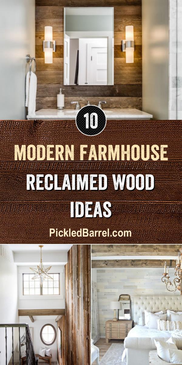Modern Farmhouse Reclaimed Wood Ideas - PickledBarrel.com
