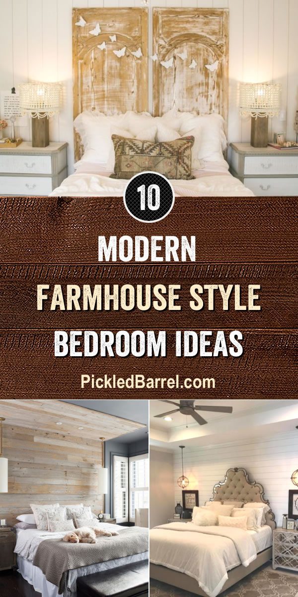 Modern Farmhouse Style Bedroom Ideas - PickledBarrel.com