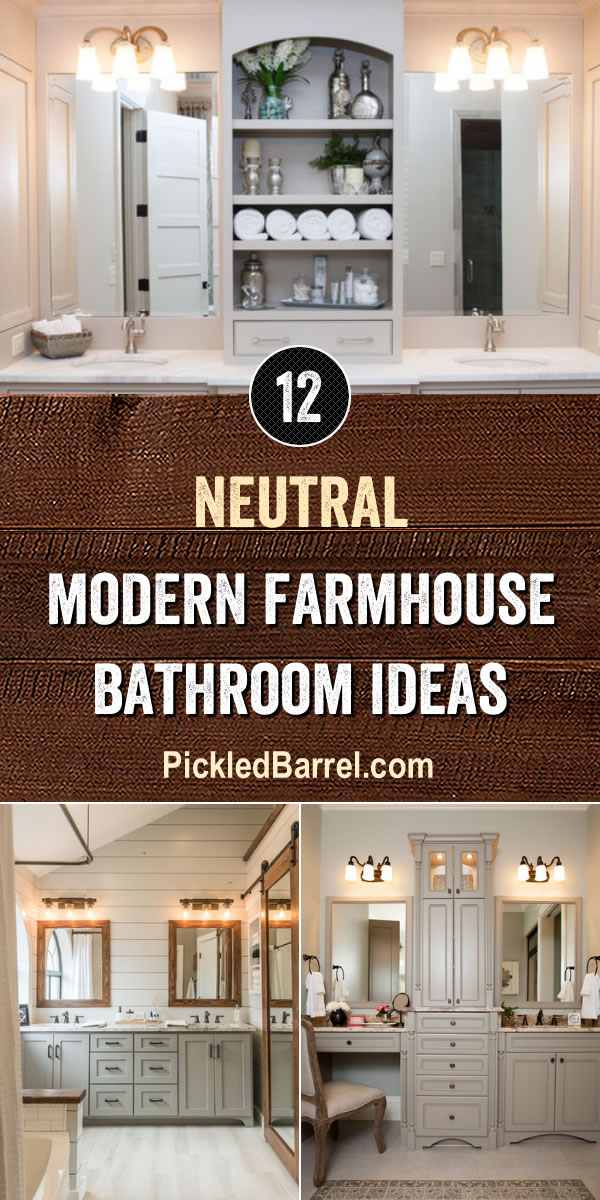 Neutral Modern Farmhouse Bathroom Ideas - PickledBarrel.com