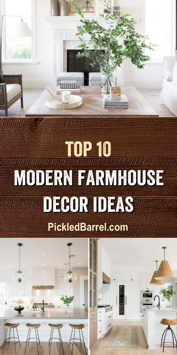 Top Ten Modern Farmhouse Decor Ideas Volume 3 - PickledBarrel.com