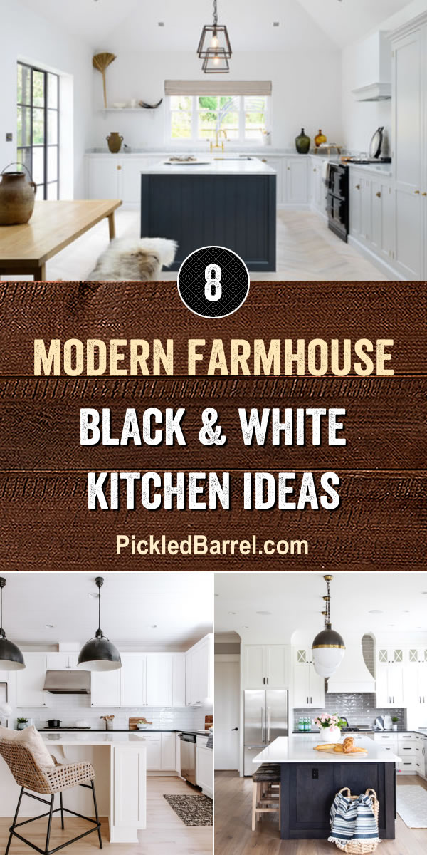 Modern Farmhouse Black and White Kitchen Ideas - PickledBarrel.com