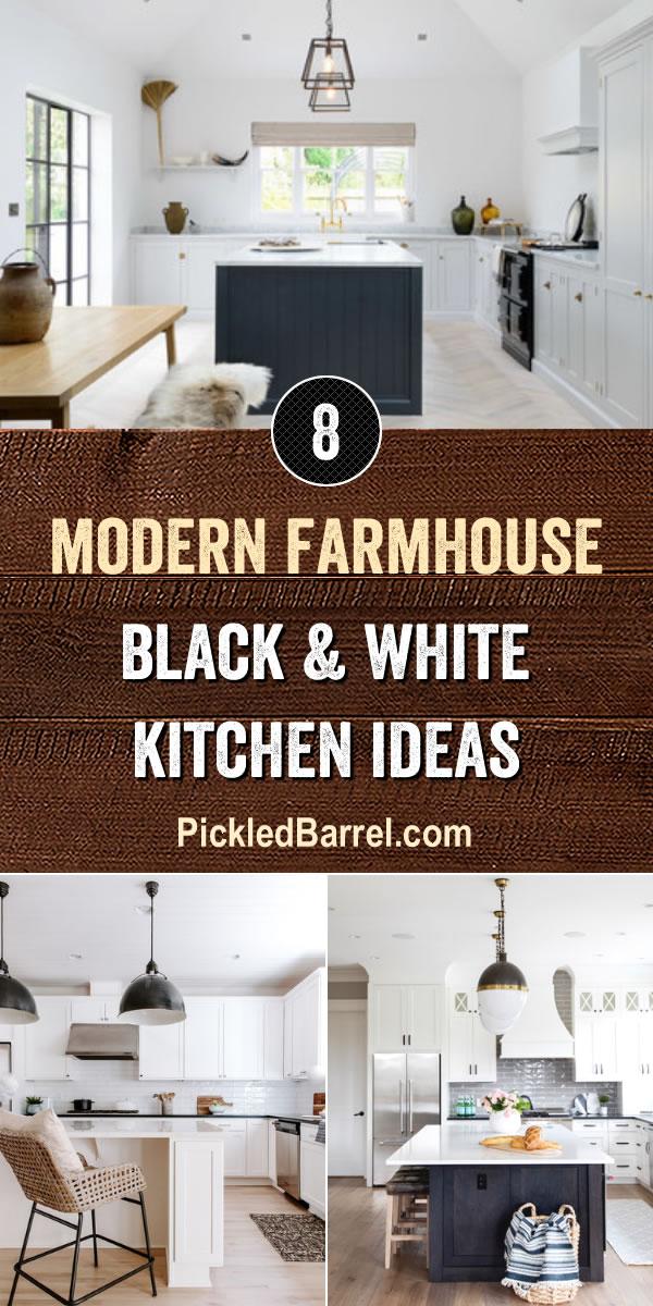 Modern Farmhouse Black and White Kitchen Ideas - PickledBarrel.com
