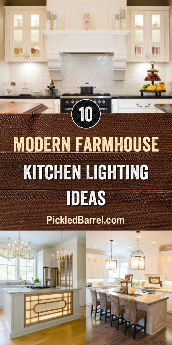 Modern Farmhouse Kitchen Lighting Ideas - PickledBarrel.com
