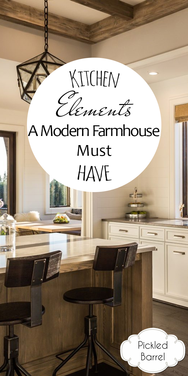 kitchen elements a modern farmhouse must have | kitchen | kitchen elements | modern farmhouse kitchen | kitchen design | modern farmhouse kitchen design | modern farmhouse | farmhouse | farmhouse kitchen