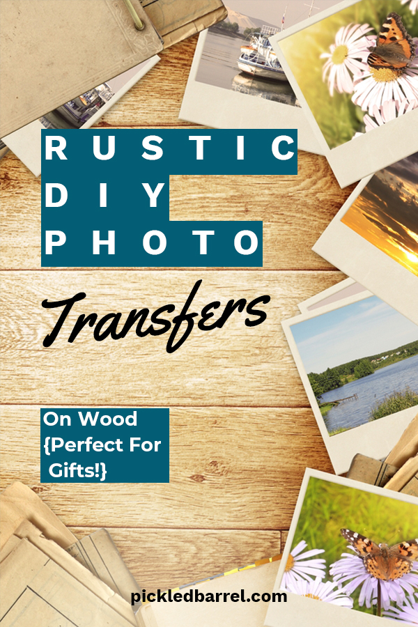 Rustic DIY Photo Transfers | DIY | DIY gifts | gifts | rustic | rustic gifts | gift ideas