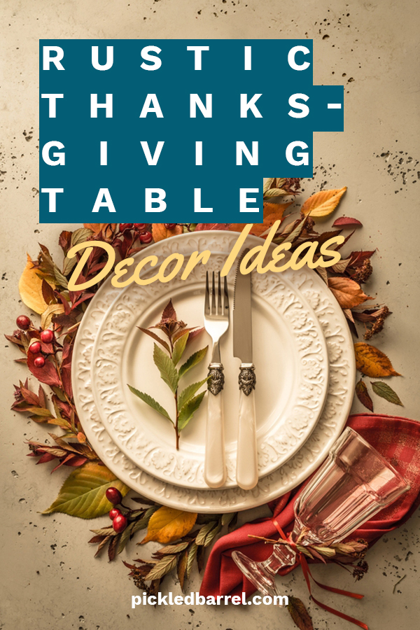 I just love a rustic Thanksgiving table. They remind me of an outdoor setting or a time when people had to work hard for their own food. We want to share with you some rustic Thanksgiving table ideas that you can create at your house. Easy DIY ideas for decor, table settings, tablescapes and more. If you think rustic is beautiful, you will want to take a look at these ideas from Pickled Barrel. #rusticthanksgivingtabledecor #rusticholidaydecor