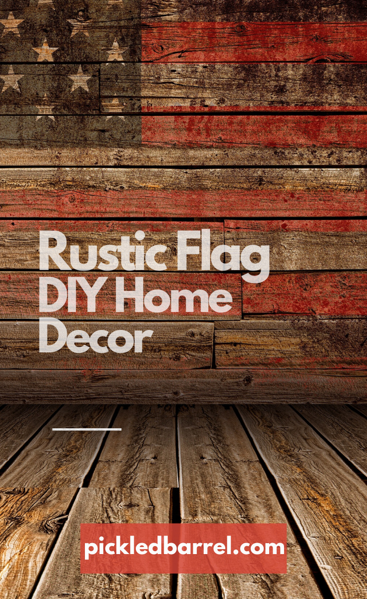 Rustic American flags are a hot topic for home decor. You've seen them at boutiques and while they are super cute, they can be spendy. Don't waste your hard earned pennies when you can make your own. Pickled Barrel can show you how. Just read the post. #rusticflag #rustichomedecor #howto #diyproject #pickledbarrelblog