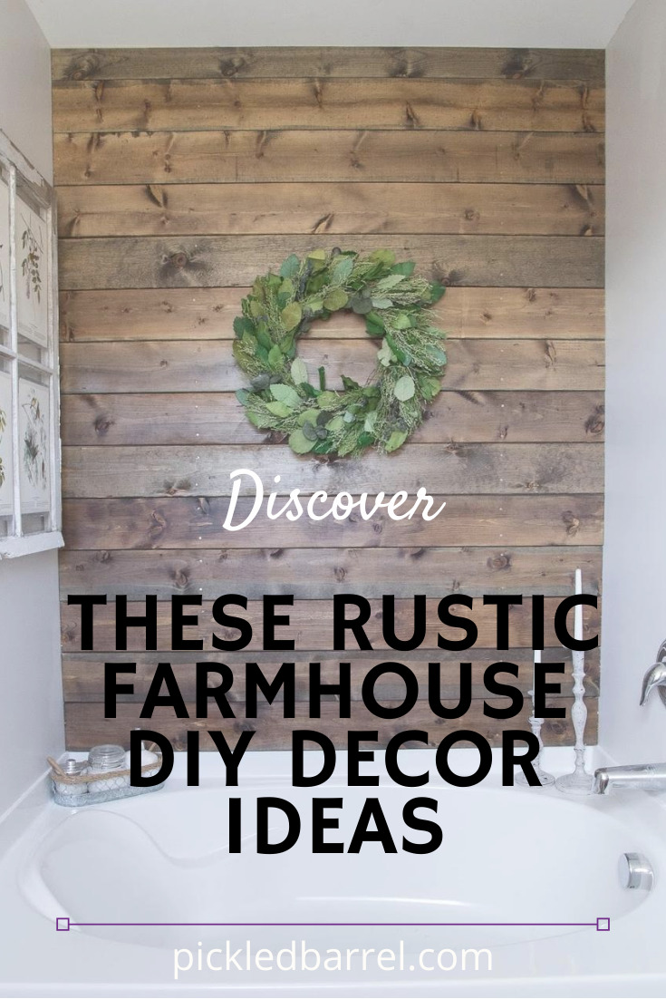 A rustic farmhouse wouldn't be complete without these DIY decor items. They are easy to make and complete the look of your farm house. Try them out. Just read the post for the ideas. #farmhousedecor #DIYdecor #pickledbarrelblog
