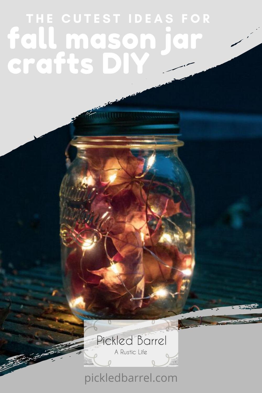 15 Spellbinding Fall Mason Jar Crafts Diy Ideas Pickled Barrel